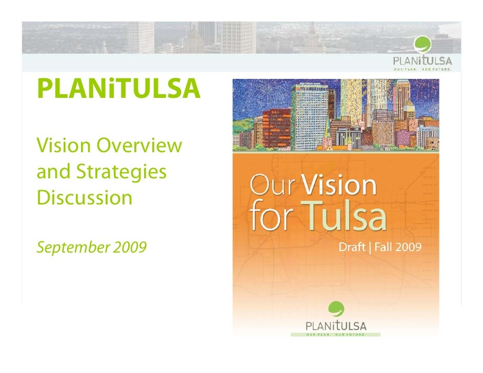 PLANiTULSA Vision Overview and Strategies Discussion  September 2009