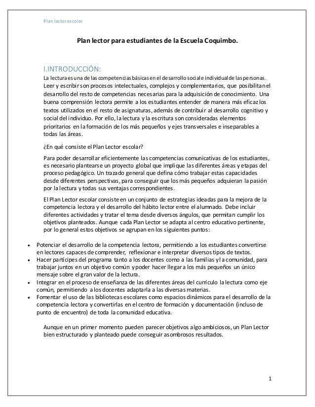 Plan lector escolar 1 Plan lector para estudiantes de la Escuela Coquimbo. I.INTRODUCCIÓN: La lecturaesuna de lascompetenc...