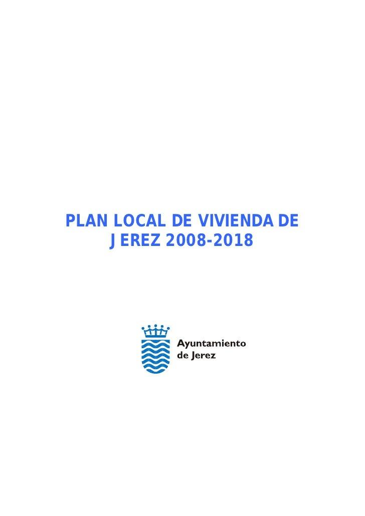 PLAN LOCAL DE VIVIENDA DE     JEREZ 2008-2018