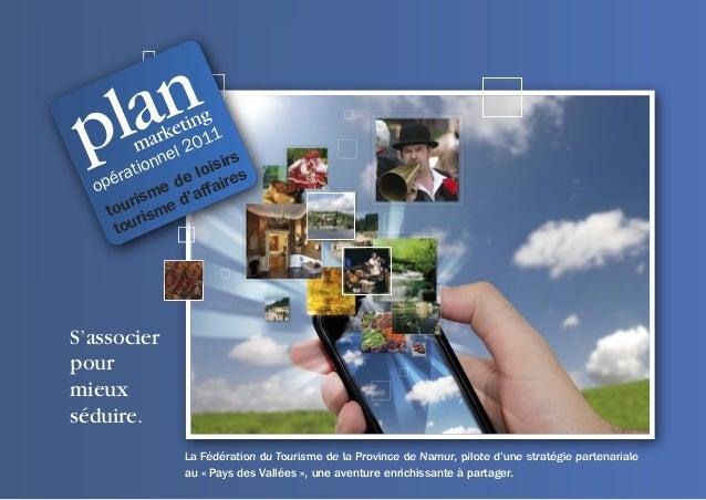 S'associer pour mieux séduire. La Fédération du Tourisme de la Province de Namur, pilote d'une stratégie partenariale au «...