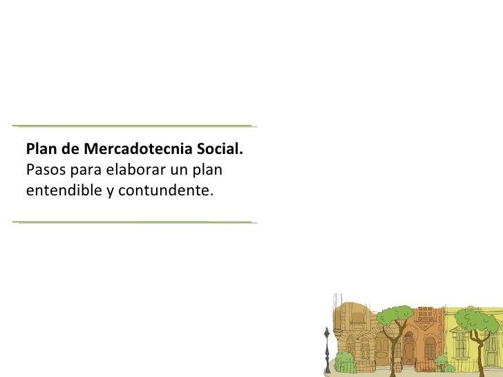 Plan de Mercadotecnia Social. Pasos para elaborar un plan entendible y contundente.