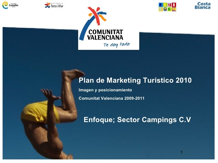 Plan de Marketing Turístico 2010 Imagen y posicionamiento Comunitat Valenciana 2009-2011 Enfoque; Sector Campings C.V