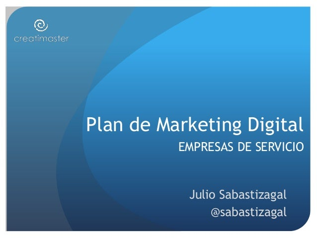 Plan de Marketing Digital EMPRESAS DE SERVICIO Julio Sabastizagal @sabastizagal