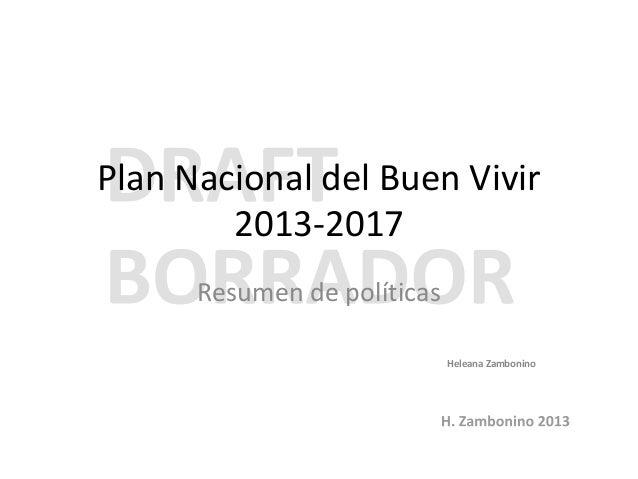 Plan Nacional del Buen Vivir 2013-2017 Resumen de políticas Heleana Zambonino