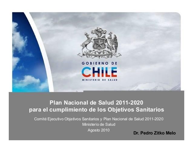 Plan Nacional de Salud 2011-2020 para el cumplimiento de los Objetivos Sanitarios Comité Ejecutivo Objetivos Sanitarios y ...