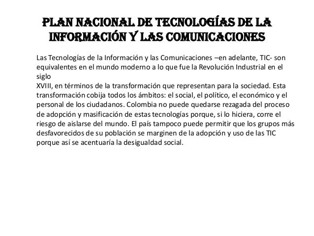 PLAN NACIONAL DE TECNOLOGÍAS DE LAINFORMACIÓN Y LAS COMUNICACIONESLas Tecnologías de la Información y las Comunicaciones –...