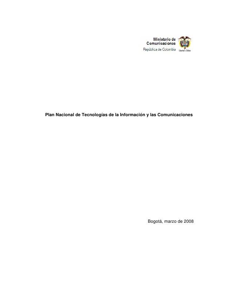 Plan Nacional de Tecnologías de la Información y las Comunicaciones                                              Bogotá, m...