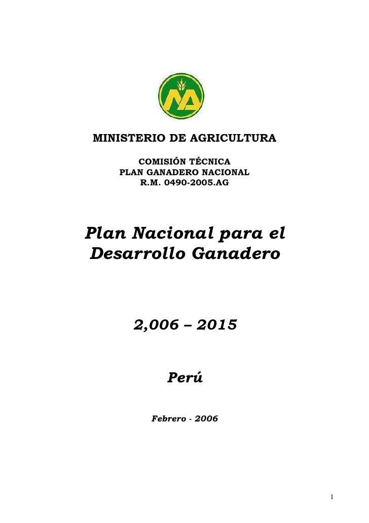 MINISTERIO DE AGRICULTURA      COMISIÓN TÉCNICA   PLAN GANADERO NACIONAL      R.M. 0490-2005.AGPlan Nacional para elDesarr...