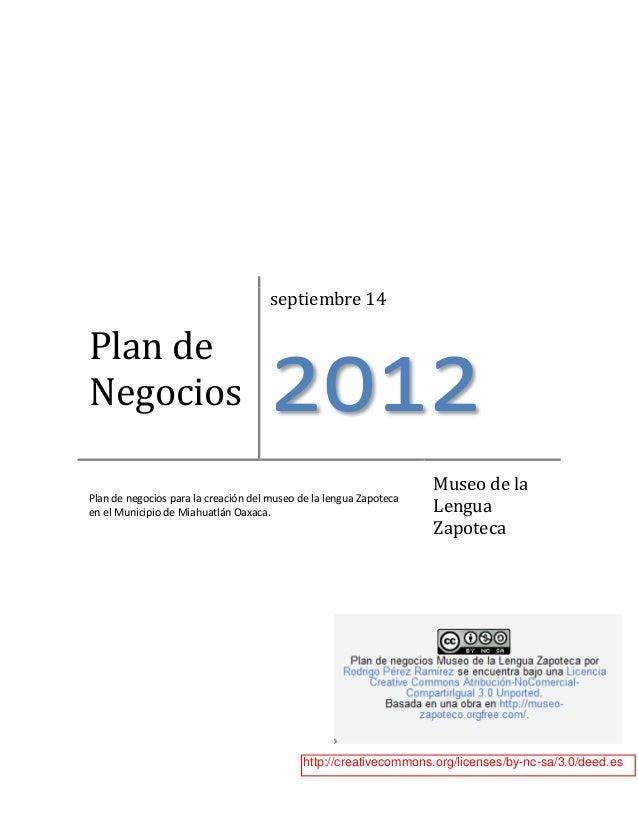 Plan de Negocios septiembre 14 2012 Plan de negocios para la creación del museo de la lengua Zapoteca en el Municipio de M...