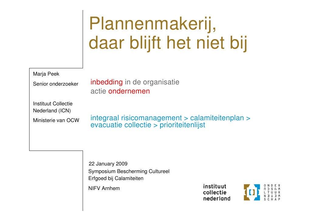 Plannenmakerij,                       daar blijft het niet bij Marja Peek Senior onderzoeker    inbedding in de organisati...