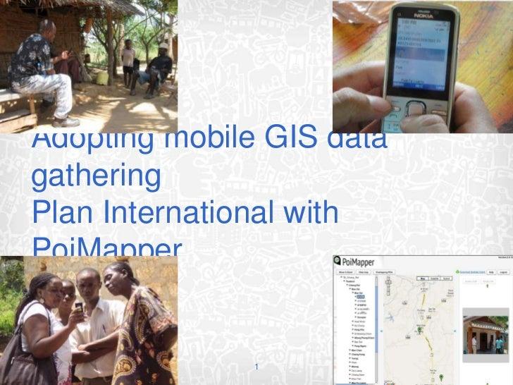 Adopting mobile GIS data gathering - Plan International