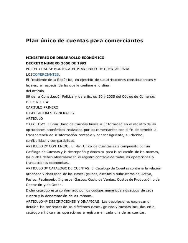 Plan único de cuentas para comerciantes  MINISTERIO DE DESARROLLO ECONÓMICO  DECRETO NUMERO 2650 DE 1993  POR EL CUAL SE M...