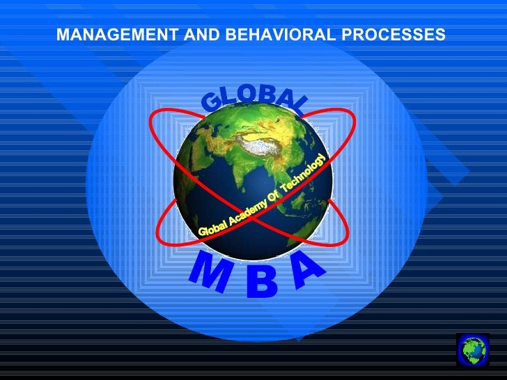 Global Academy Of  Technology M B A GLOBAL MANAGEMENT AND BEHAVIORAL PROCESSES