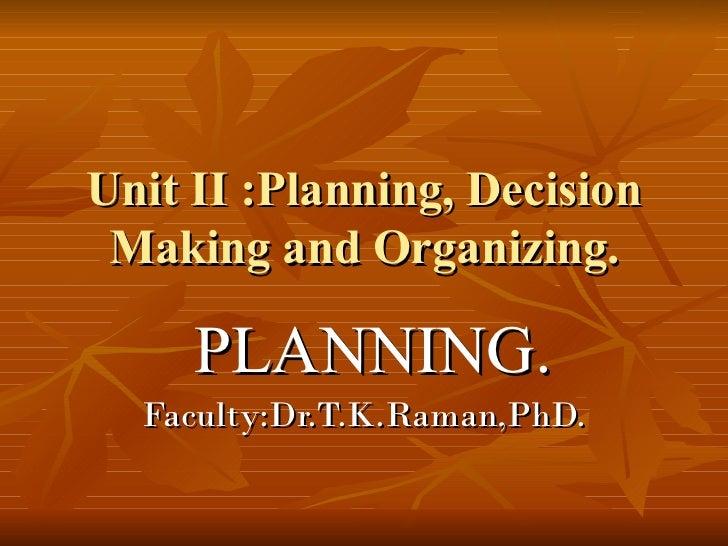 PLANNING ,DECISION MAKING & ORGANIZING