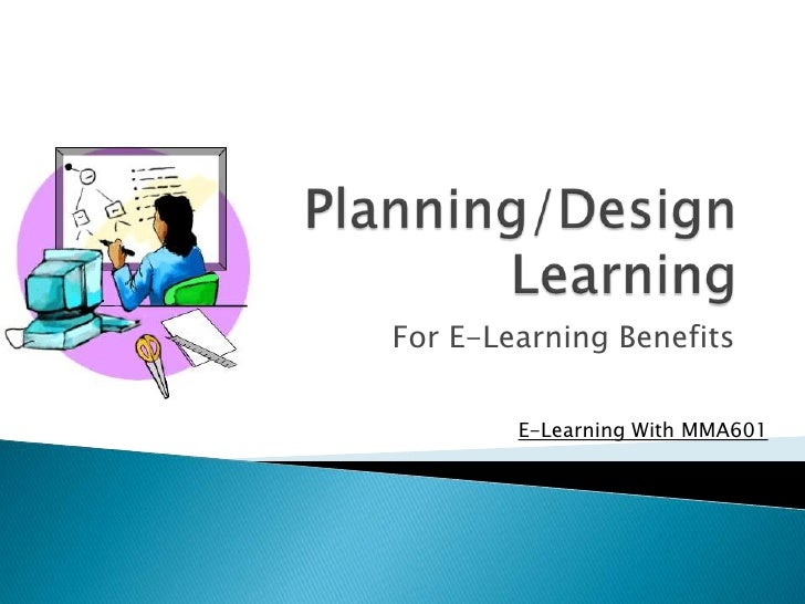 For E-Learning Benefits        E-Learning With MMA601