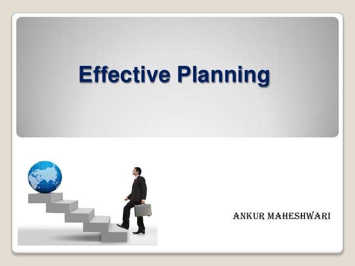 Effective Planning<br />Ankur Maheshwari<br />