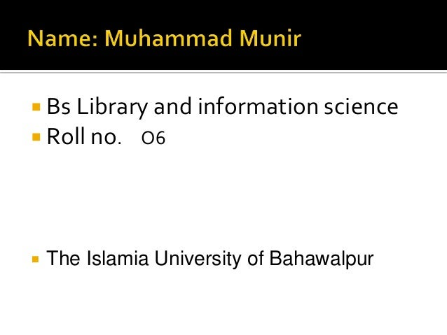  Bs Library and information science Roll no. O6 The Islamia University of Bahawalpur