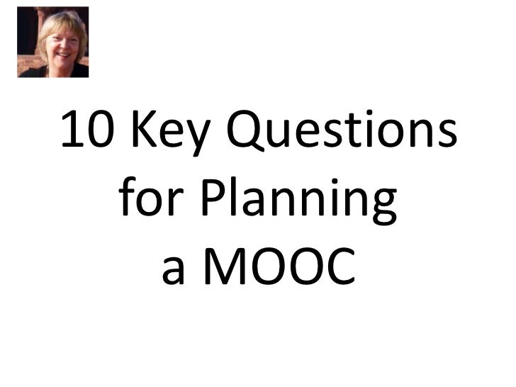 10 Key Questions  for Planning    a MOOC