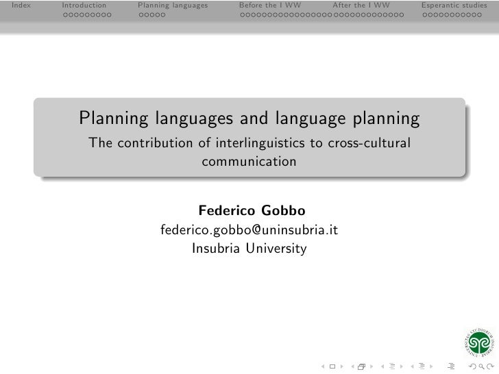 Index   Introduction   Planning languages   Before the I WW   After the I WW   Esperantic studies                 Planning...