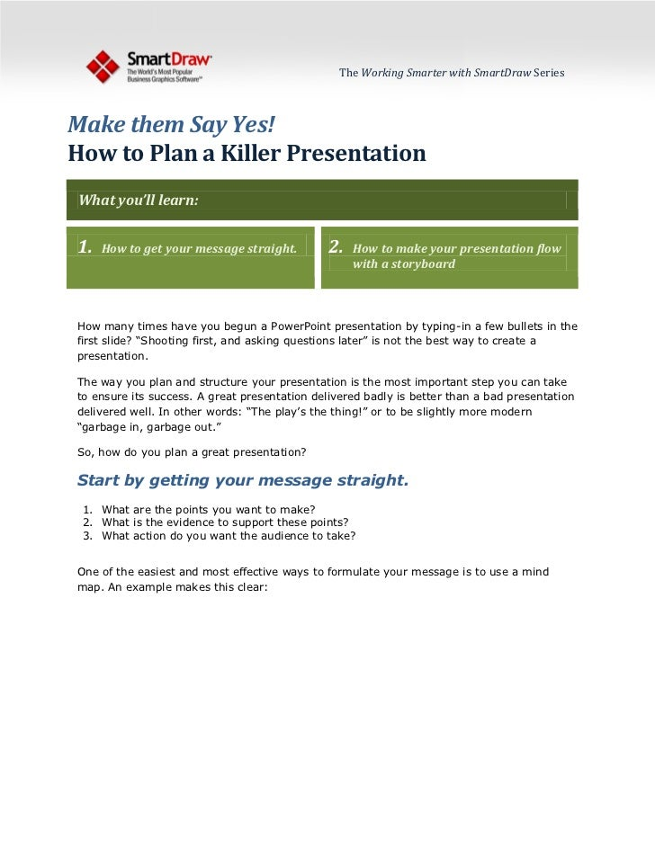 The Working Smarter with SmartDraw Series    Make them Say Yes! How to Plan a Killer Presentation What you'll learn:   1. ...