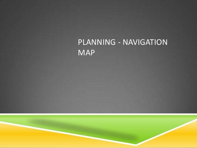 PLANNING - NAVIGATIONMAP