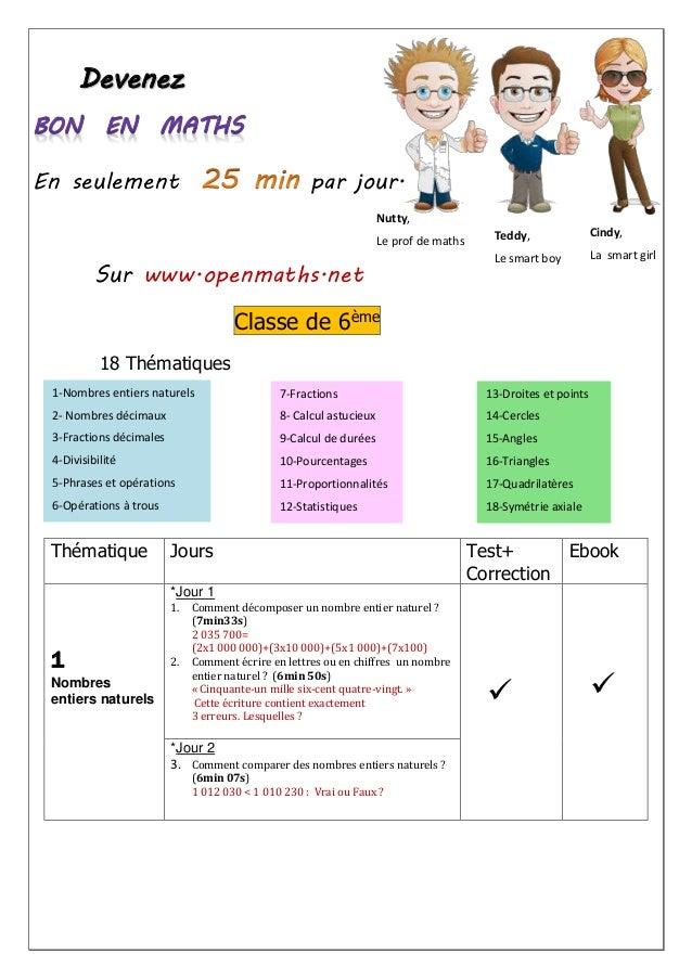 Devenez  En seulement par jour.  Sur www.openmaths.net  Nutty,  Le prof de maths Teddy,  Classe de 6ème  18 Thématiques  T...