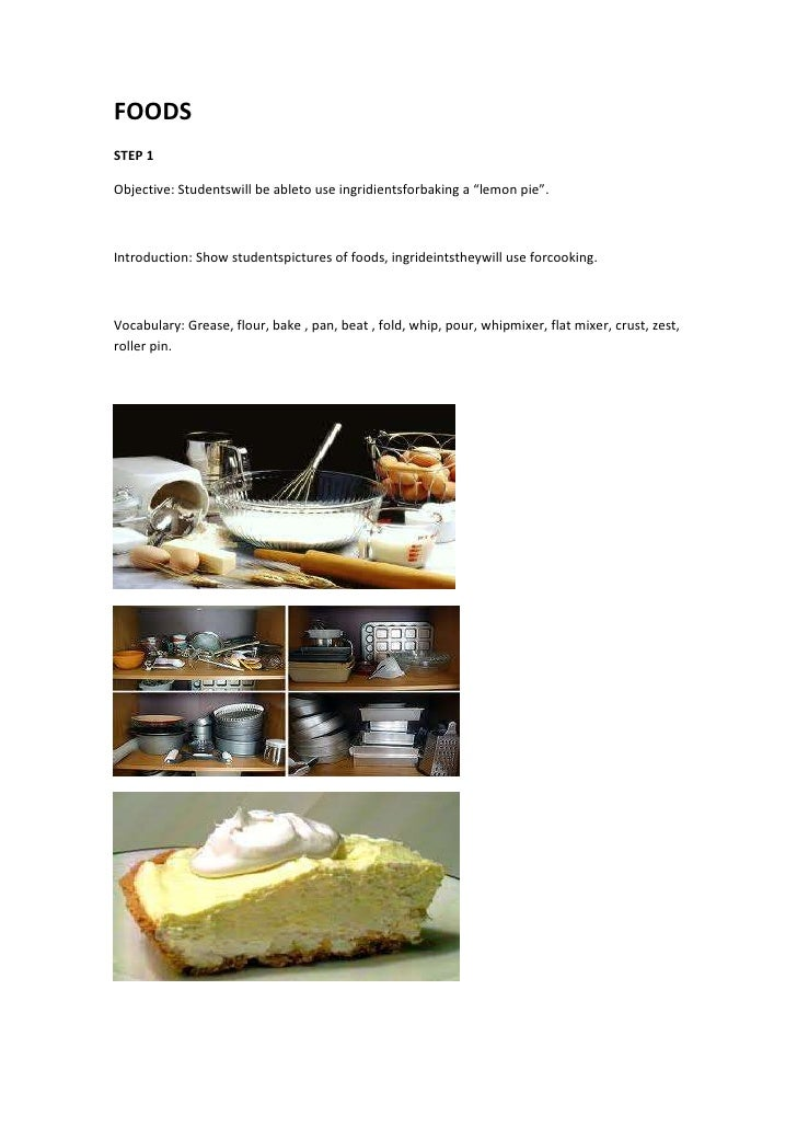 """FOODS<br />STEP 1<br />Objective: Students will be able to use ingridients  for baking a """"lemon pie"""".<br />Introduction: S..."""