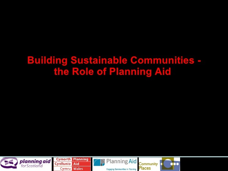 Building Sustainable Communities - the Role of Planning Aid