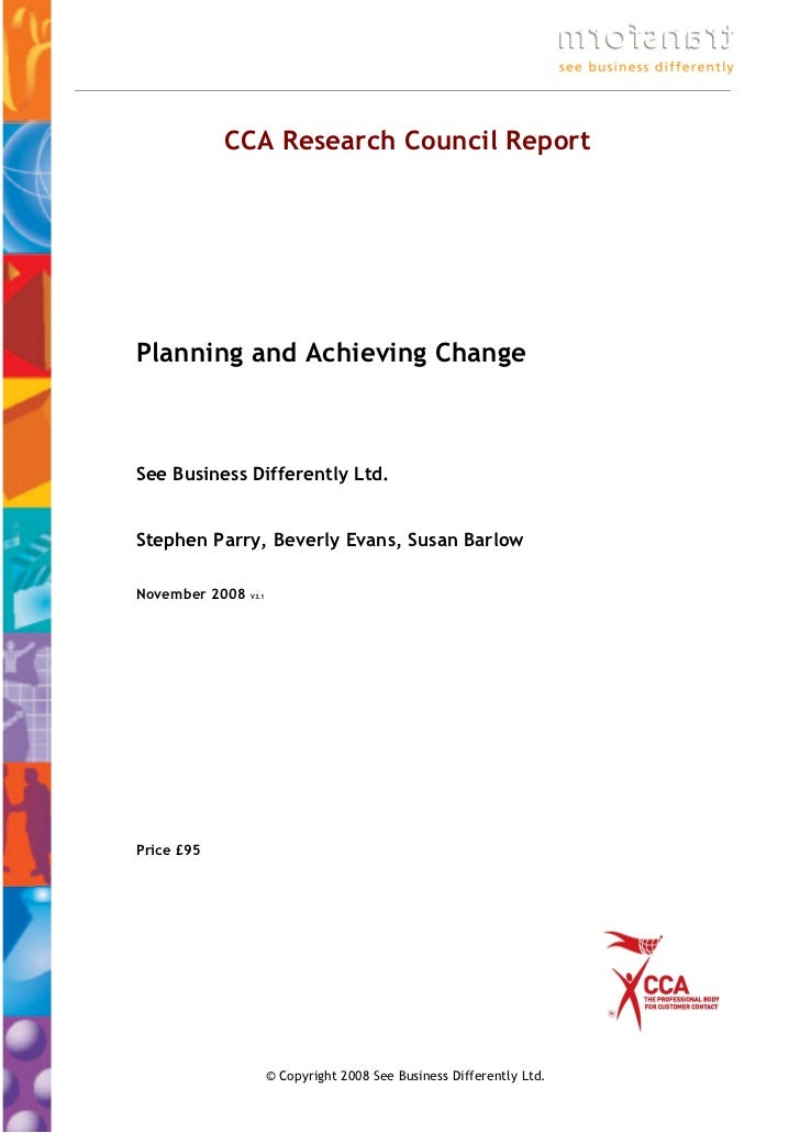 CCA Research Council ReportPlanning and Achieving ChangeSee Business Differently Ltd.Stephen Parry, Beverly Evans, Susan B...