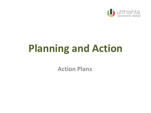 Planning and ActionAction Plans
