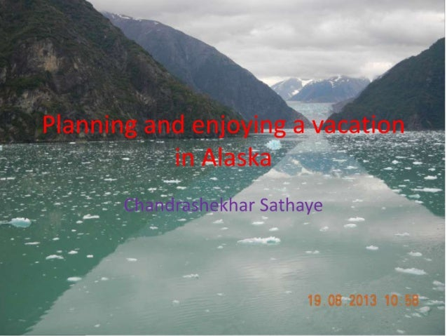 Planning and enjoying a vacation in alaska