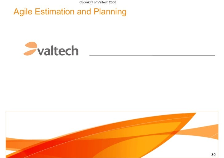 Copyright of Valtech 2008   Agile Estimation and Planning                                                 1               ...