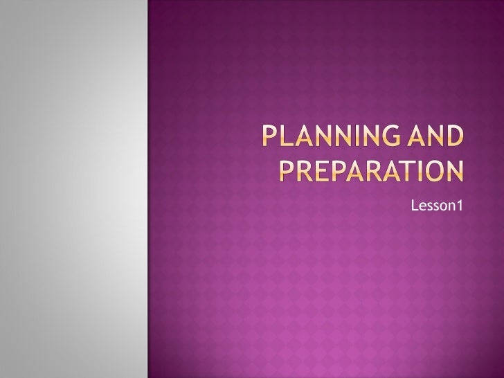 Planning and preparation lesson1
