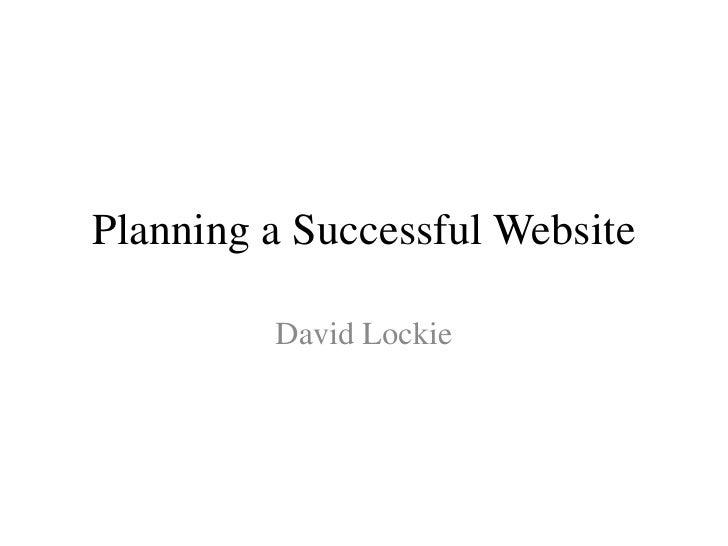 Planning a Successful Website<br />David Lockie<br />