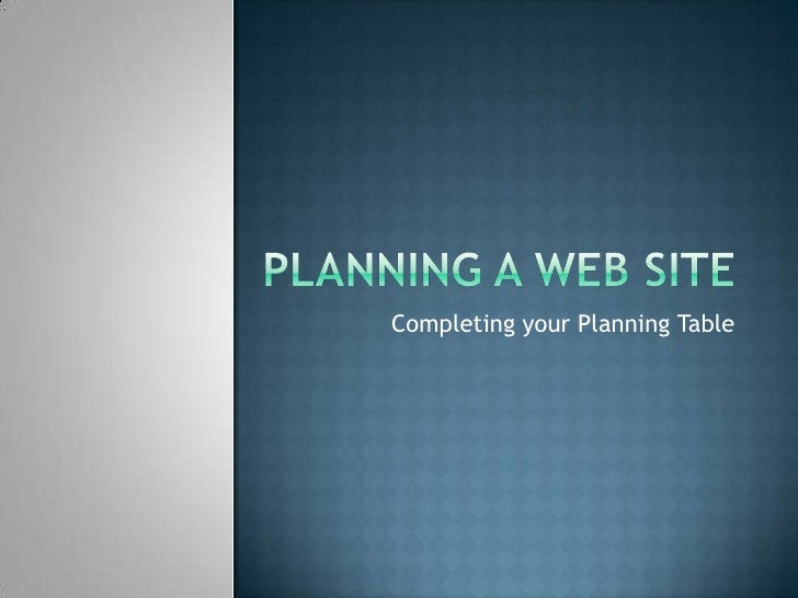 Week 3 Planning A Web Site Audience - Planning Table