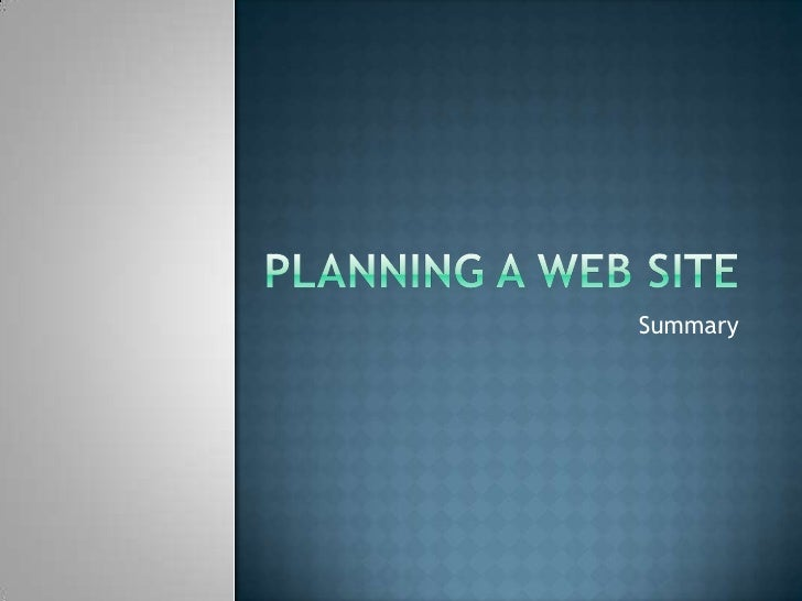 Planning a Web Site<br />Summary<br />