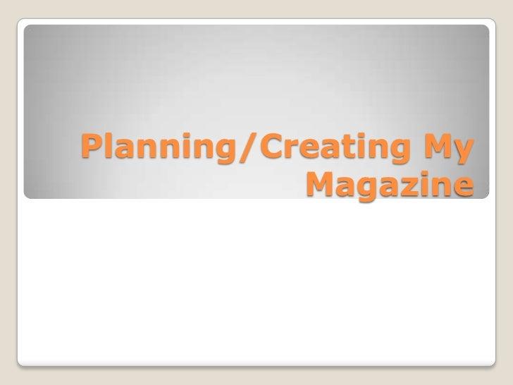 Planning, creating my magazine