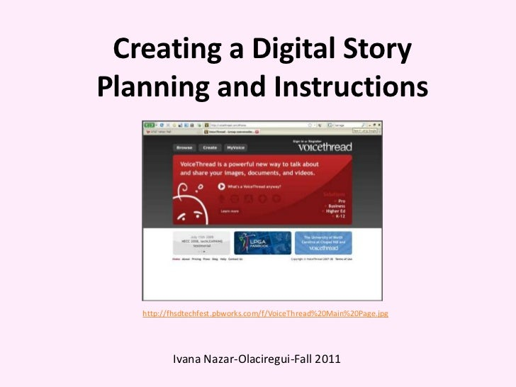 Creating a Digital StoryPlanning and Instructions   http://fhsdtechfest.pbworks.com/f/VoiceThread%20Main%20Page.jpg       ...