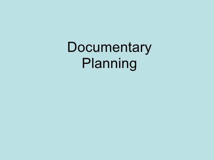 Documentary Planning