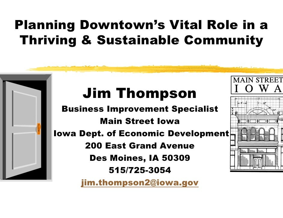Planning Downtown's Vital Role in a Thriving & Sustainable Community          Jim Thompson       Business Improvement Spec...