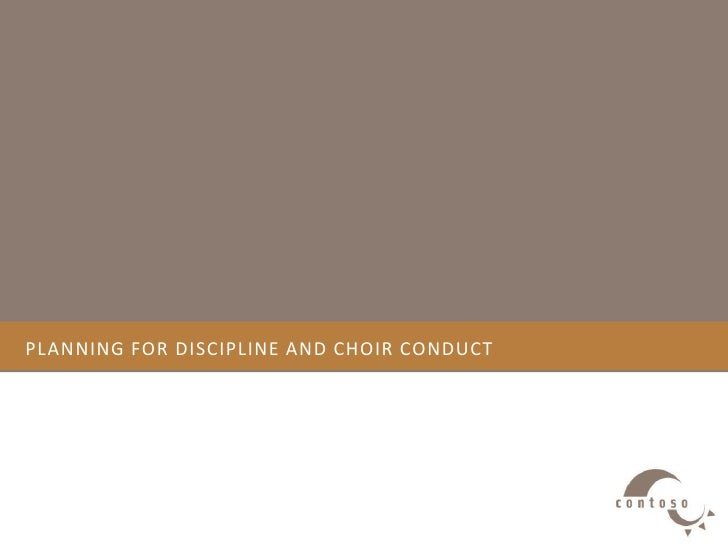 Planning for discipline and Choir conduct<br />