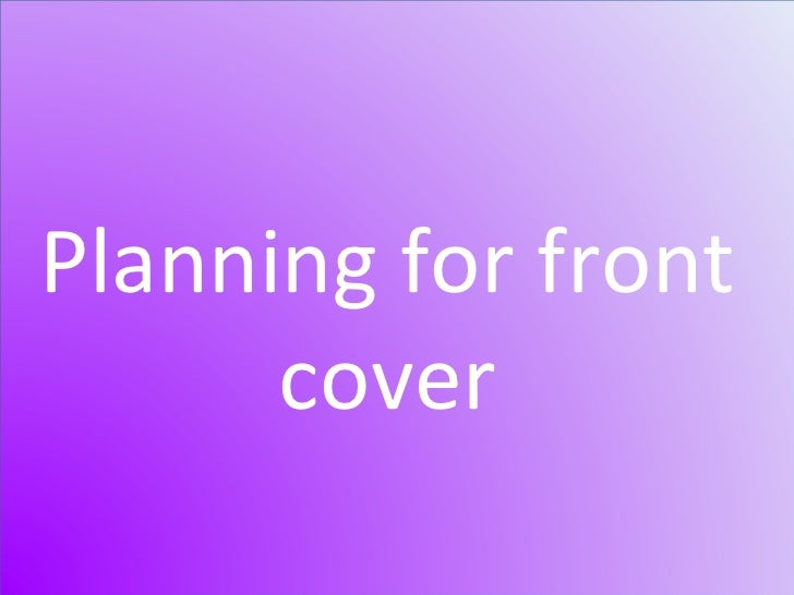Planning for front cover
