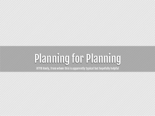 Planning for Planning