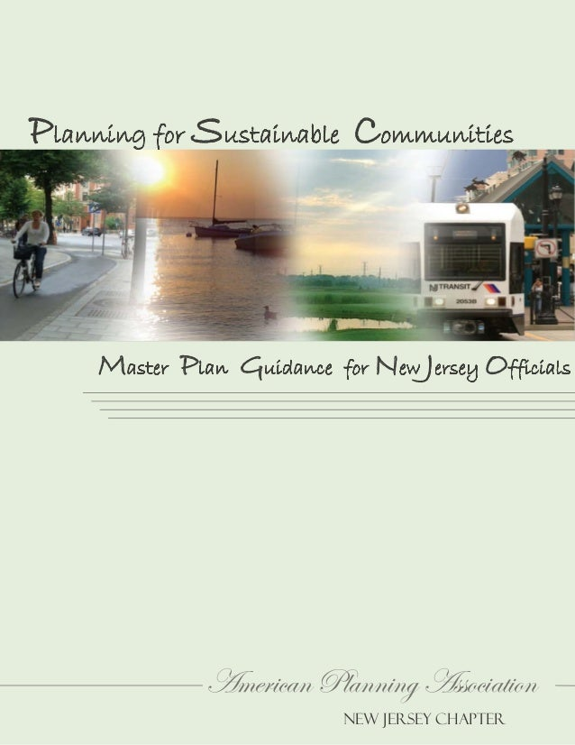 Planning for Sustainable Communities  Master Plan Guidance  for  New Jersey Officials  American Planning Association NEW J...