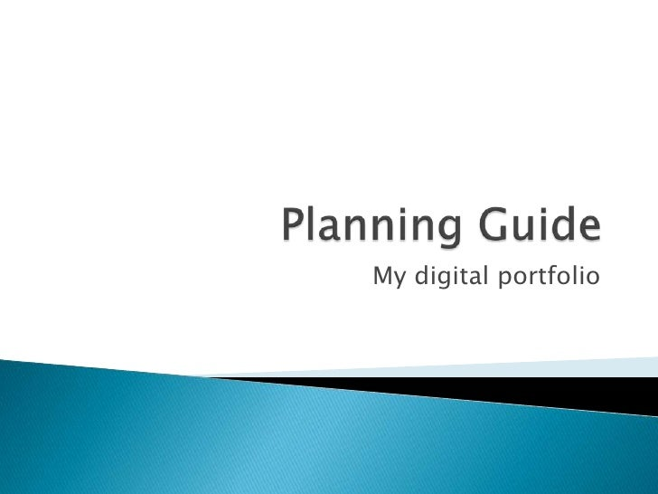 Planning Guide<br />My digital portfolio<br />