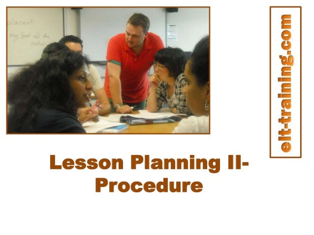 Lesson Planning II- Procedure