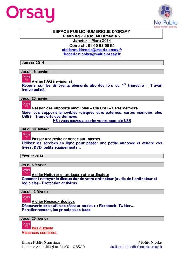 ESPACE PUBLIC NUMERIQUE D'ORSAY Planning « Jeudi Multimédia » Janvier – Mars 2014 Contact : 01 60 92 58 85 ateliermultimed...
