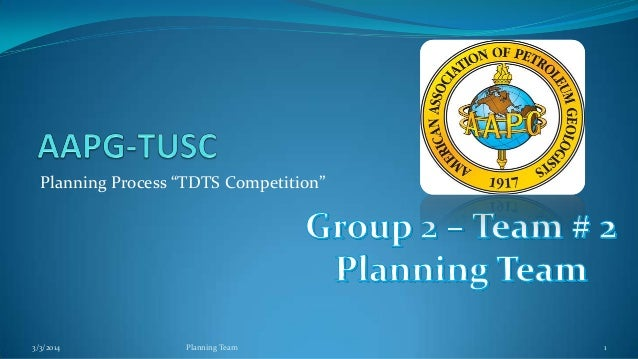 "Planning Process ""TDTS Competition""  3/3/2014  Planning Team  1"