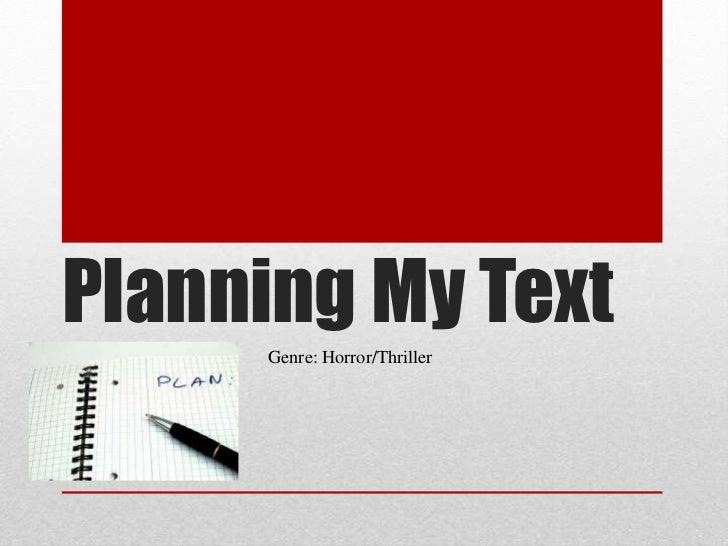 Planning My Text     Genre: Horror/Thriller