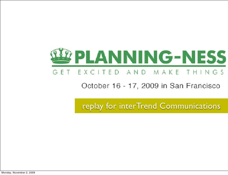 Planningness Recap for interTrend Comunications